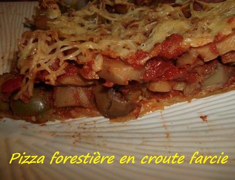 Pizza forestiere en croute farcie